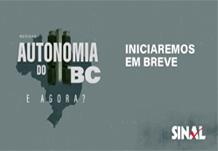 WEBINAR – AUTONOMIA DO BC. E AGORA???